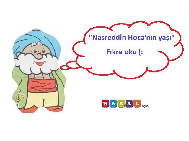 Nasreddin Hoca'nın yaşı